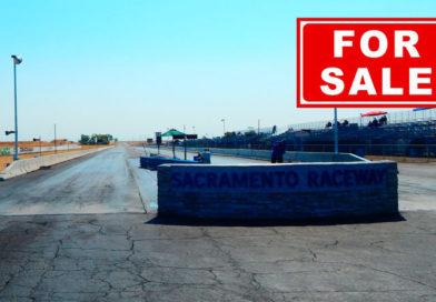 Sacramento Raceway Park Closing?