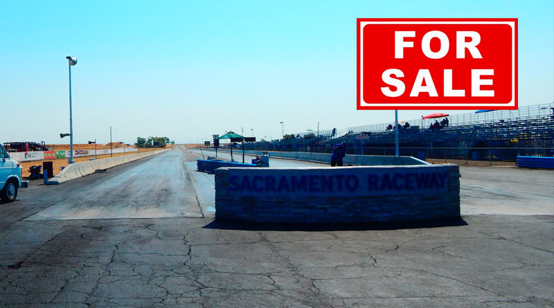 SACRAMENTO RACEWAY PARK - LAND FOR SALE
